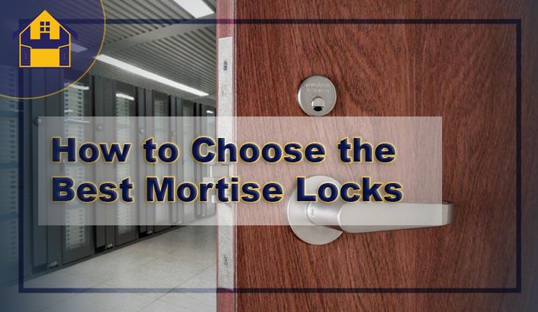 Best Mortise Locks
