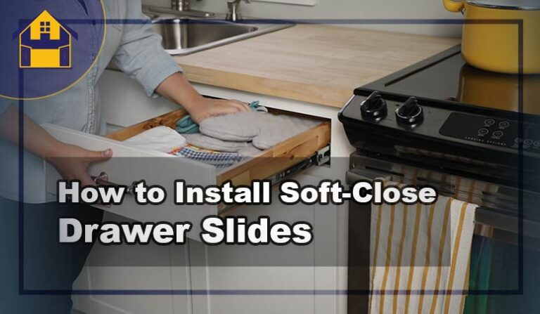 How to Install Soft-Close Drawer Slides | Step-by-Step